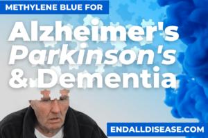 Methylene Blue for Parkinson's, Alzheimer's and Dementia